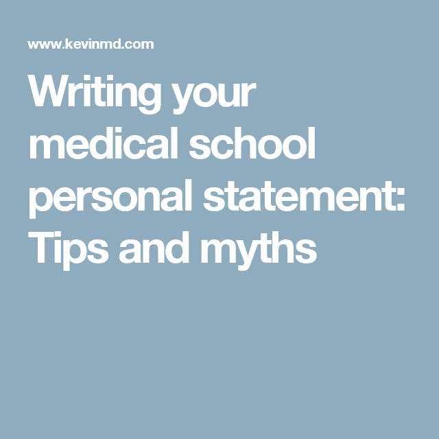 Writing your medical school personal statement: Tips and myths ...