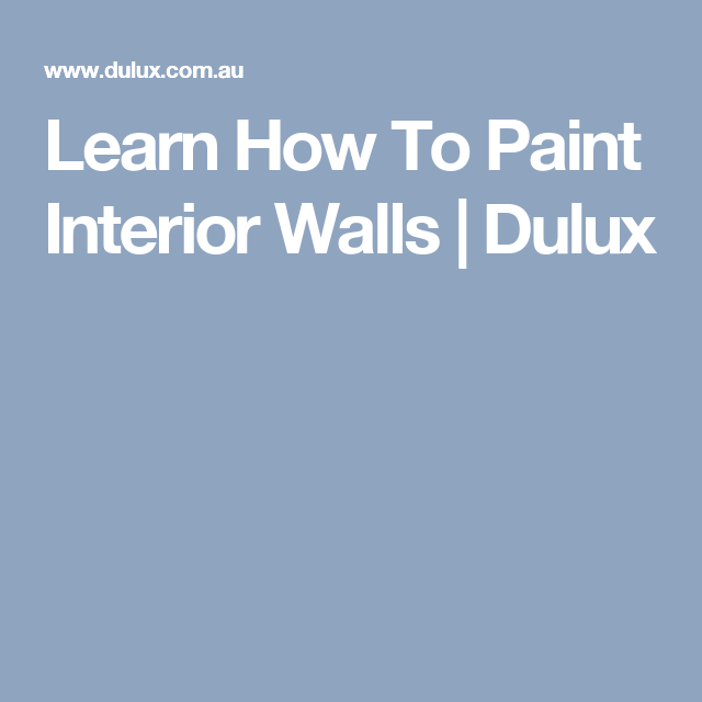 Learn How To Paint Interior Walls