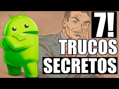 7 TRUCOS ESPECIALES ANDROID 2017 ! - YouTube