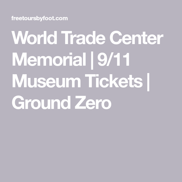 World Trade Center Memorial | 9/11 Museum Tickets | Ground Zero #groundzeronyc World Trade Center Memorial | 9/11 Museum Tickets | Ground Zero #groundzeronyc