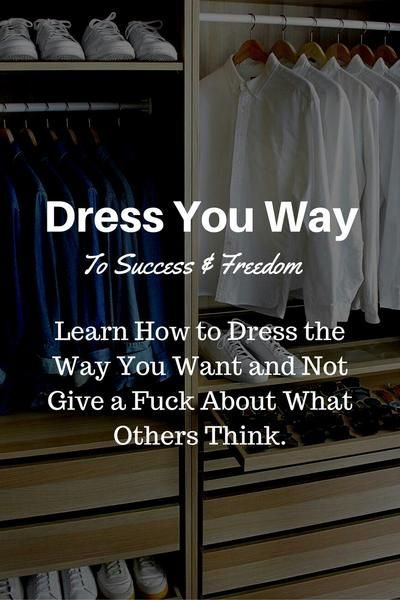 Dress Your Way To Freedom & Success  #mens #fashion #style