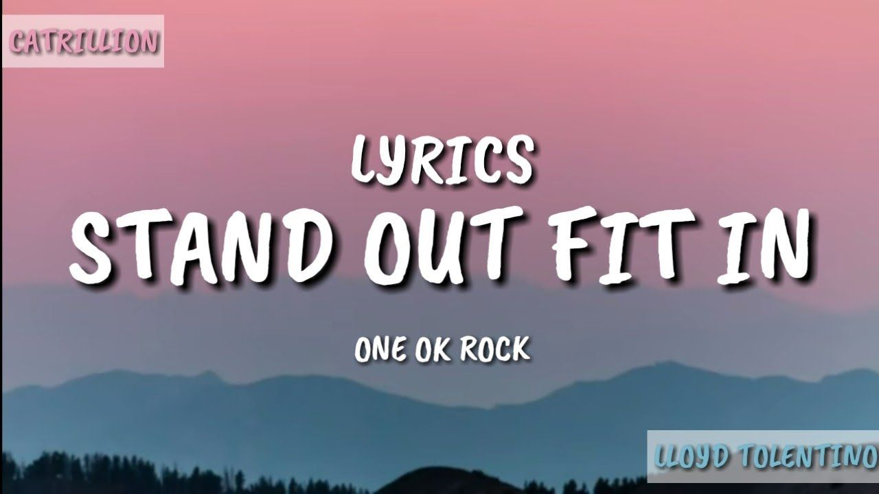 One Ok Rock S Stand Out Fit In Lyrics Catrillion Youtube Lyrics One Ok Rock Told You So