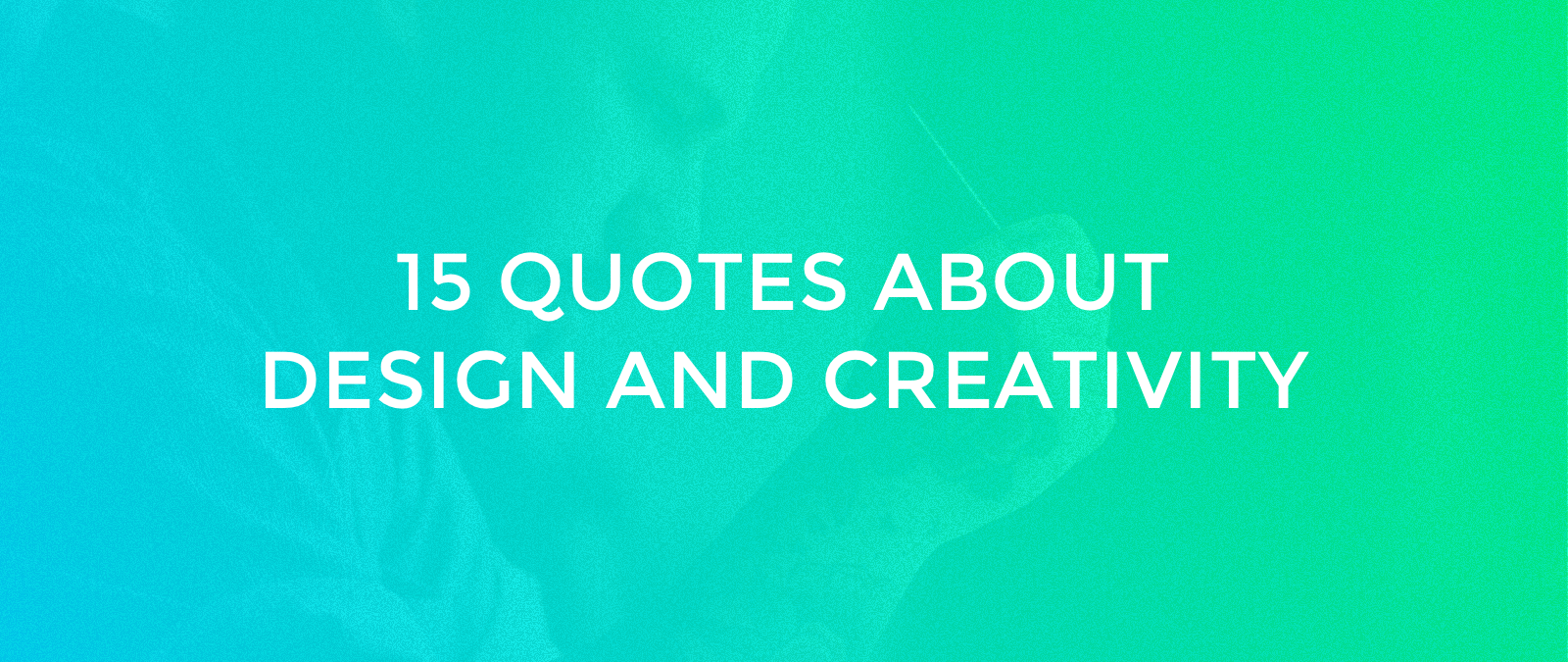 Quotes On Creativity Impressive 15 Quotes About Design And Creativity  Website Elements  Pinterest . 2017