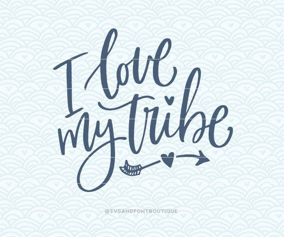 Download SVG Cuttable Vector - I Love My Tribe - SVG Vector file ...