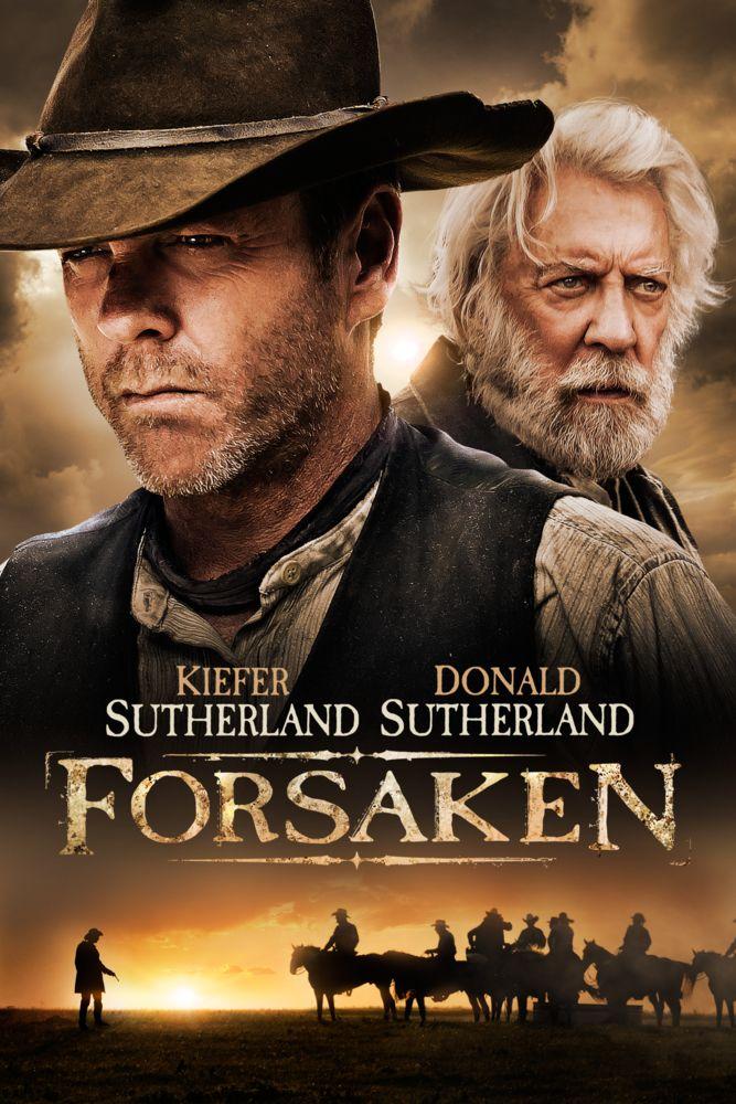 Forsaken Movie Poster - Kiefer Sutherland, Donald Sutherland, Demi Moore  #Forsaken, #MoviePoster, #Drama, #JonCassar, #DemiMoore, #DonaldSutherland, #KieferSutherland