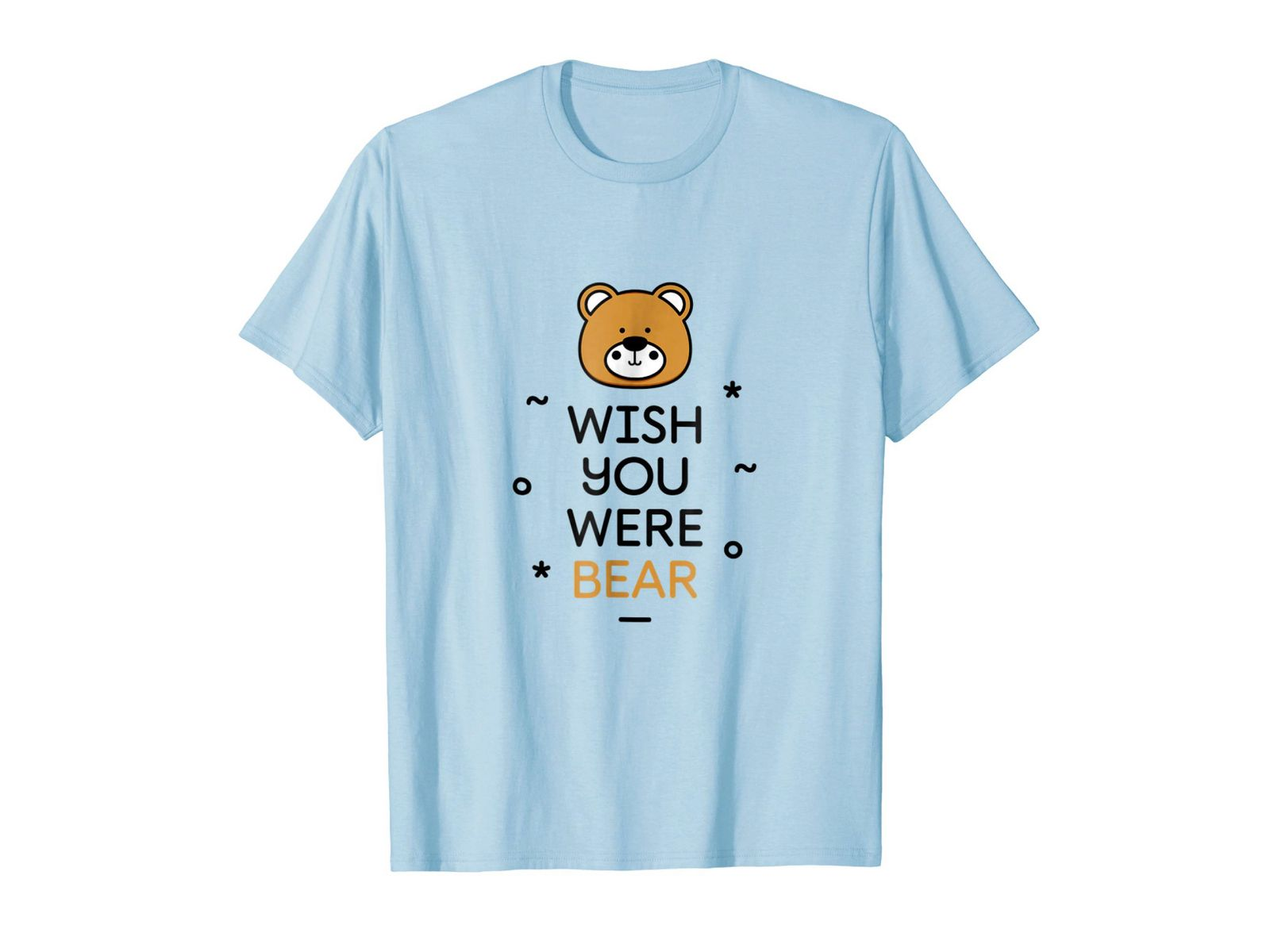 Wish You Were Bear Funny Quote T Shirt Funny Bears Shirts Funny Quotes
