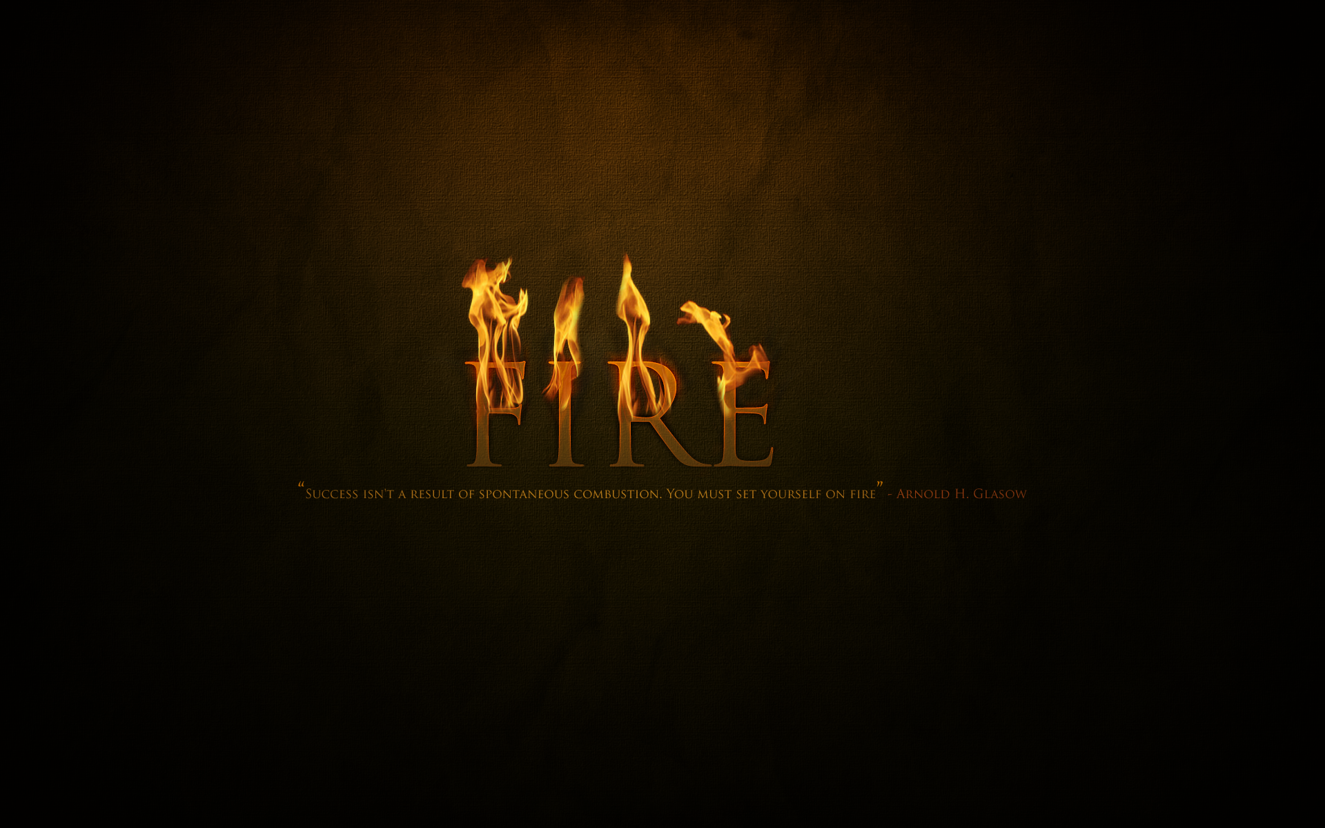 cool black text fire quotes typography Arnold H. Glasgow
