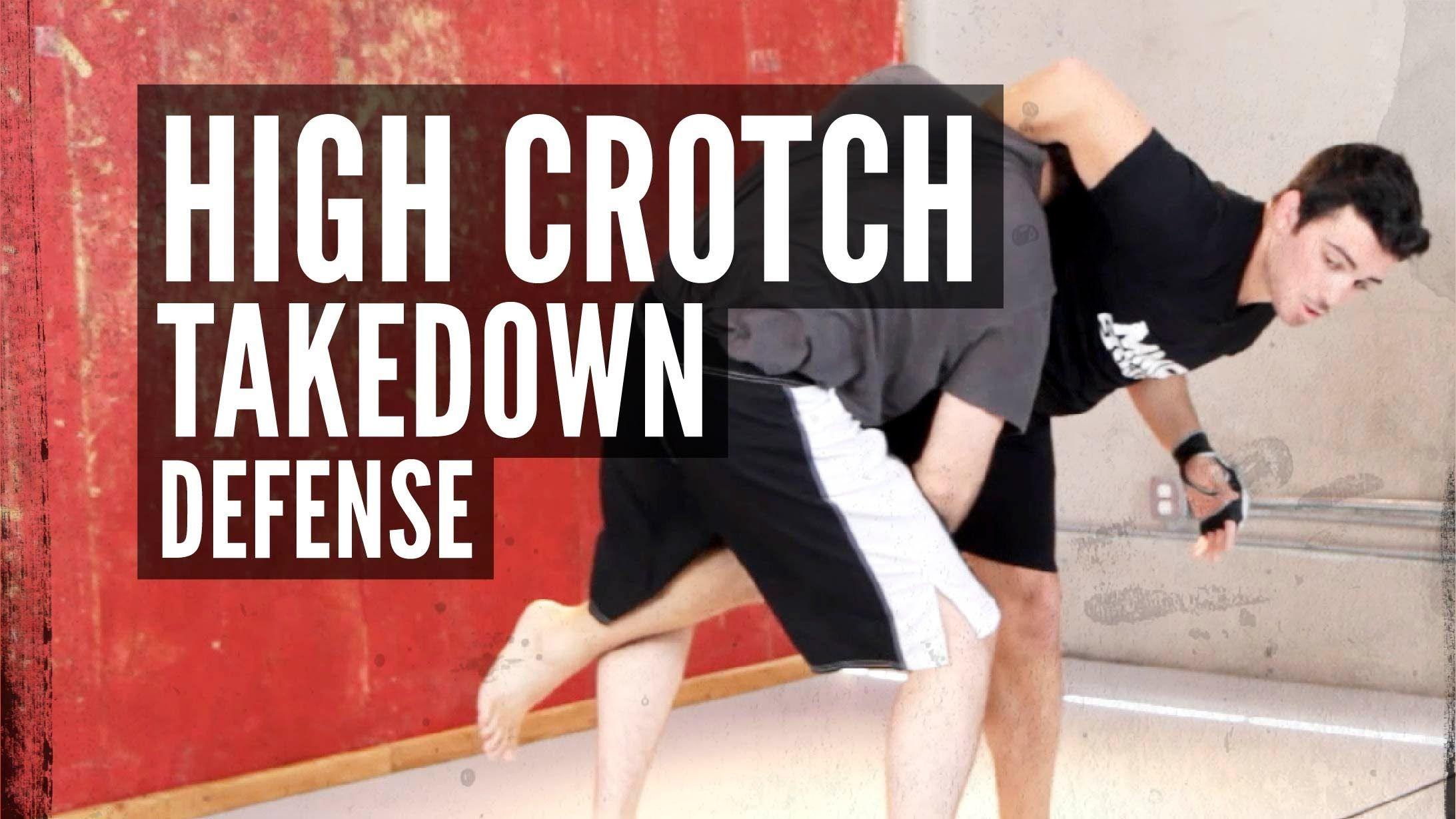 Defending The High Crotch Takedown Martial Arts Martial Martial Artist