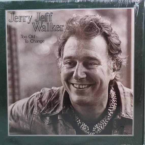 Jerry Jeff Walker Too Old To Change 1979 Lp Album Vinyl Jerry Jeff Walker Lp Albums Country Rock