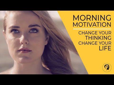 24:51 MORNING MOTIVATION Change Your Thinking Change Your Life