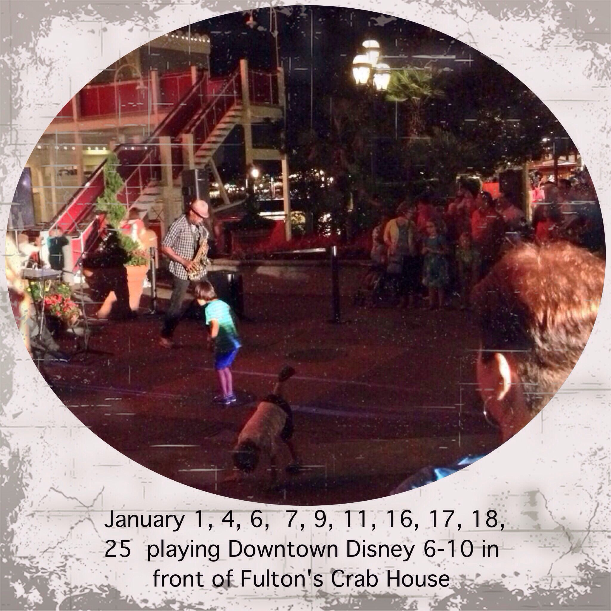 January 1, 4, 6,  7, 9, 11, 16, 17, 18, 25  playing Downtown Disney 6-10 in front of Fulton's Crab House