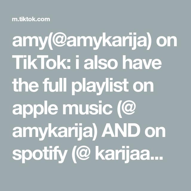 Amy Amykarija On Tiktok I Also Have The Full Playlist On Apple Music Amykarija And On Spotify Karijaamyy Latinx Indie Indie Music Playlist Spotify