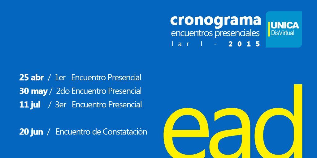 Cronograma de Encuentros Presenciales para el LAR I 2015 para los estudiantes que cursan estudios a través de UNICAdis.