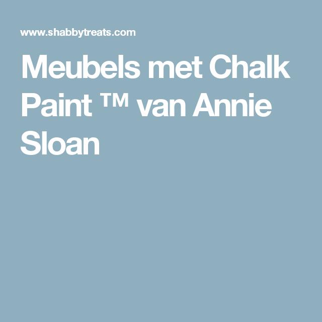 Meubels met Chalk Paint ™ van Annie Sloan