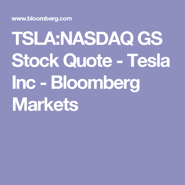 Tesla Stock Quote Amusing Tslanasdaq Gs Stock Quote  Tesla Inc  Bloomberg Markets  Design