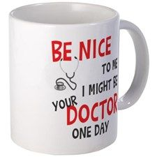 be nice i might be your doctor mug medical student gift ideas