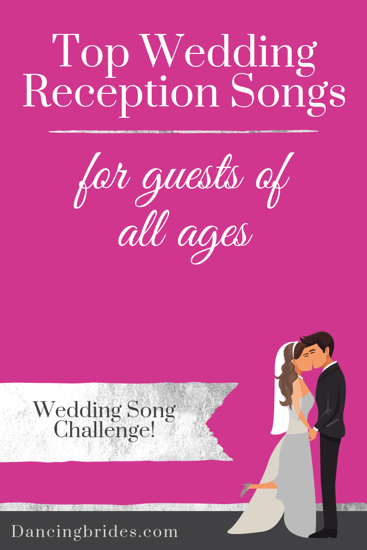 Fun Wedding Reception Songs For Guests Of All Ages Dancing Brides In 2020 Wedding Slideshow Songs Top Wedding Songs Wedding Slideshow