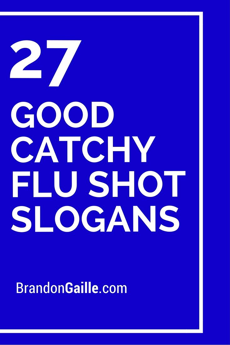 27 good catchy flu shot slogans