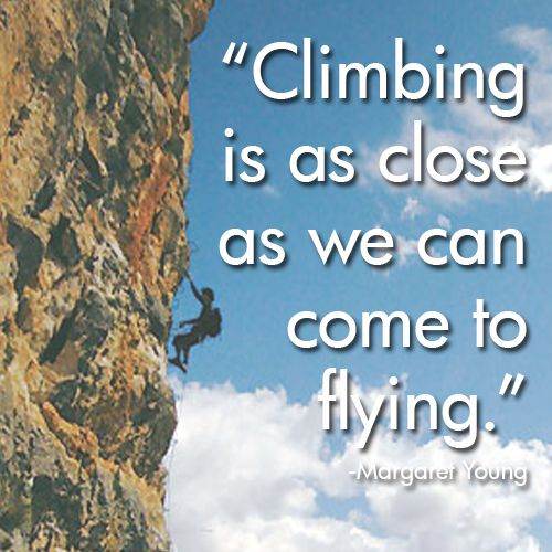Climbing quote @Sarah Marie Baker | Rock climbing quotes ...