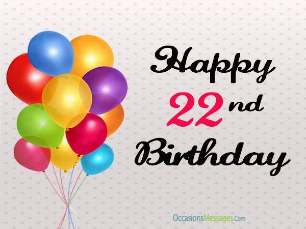 22nd Birthday Messages Happy Birthday Pinterest Birthday 22nd