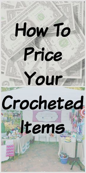 How to Price Your Crocheted Items
