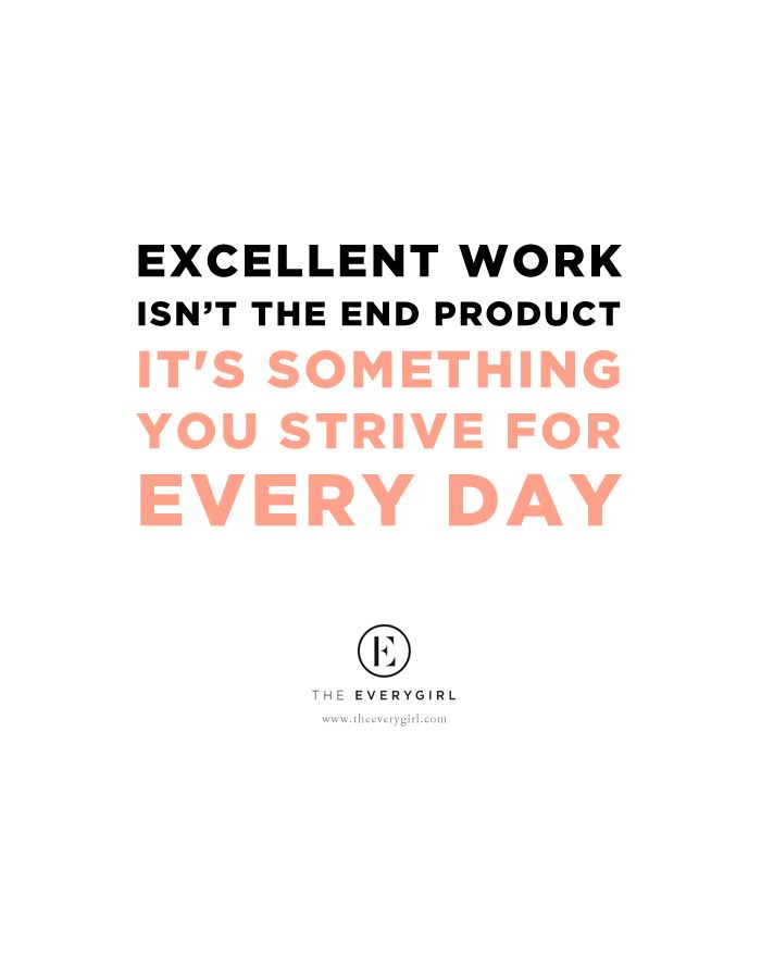 Heard On The Everygirl The Everygirl Inspirational Quotes Motivation Work Quotes Wisdom Quotes