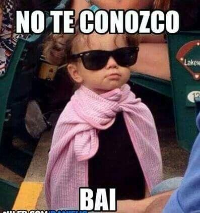 No Te Conozco Bye Memes Memes Mexicanos Divertidos Memes Lindos