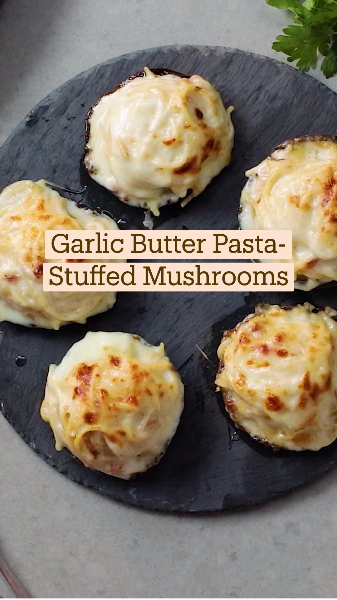 Garlic Butter Pasta-Stuffed Mushrooms