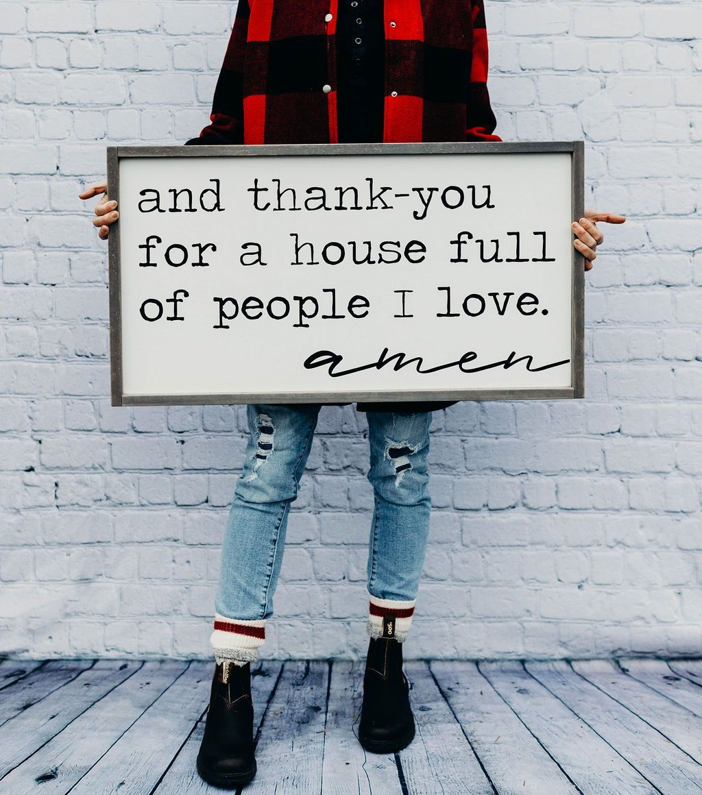 And Thank-you For A House Full Of People I Love | Farmhouse Wood Sign