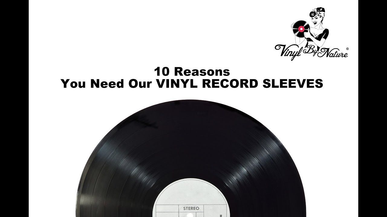 Vinyl By Nature 10 Reasons You Need Our Record Sleeves Youtube Record Sleeves Vinyl Record Sleeves Records