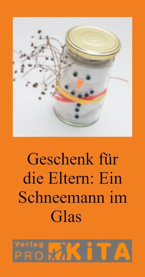 Geschenk Fur Die Eltern Ein Schneemann Im Glas Winter Kinder