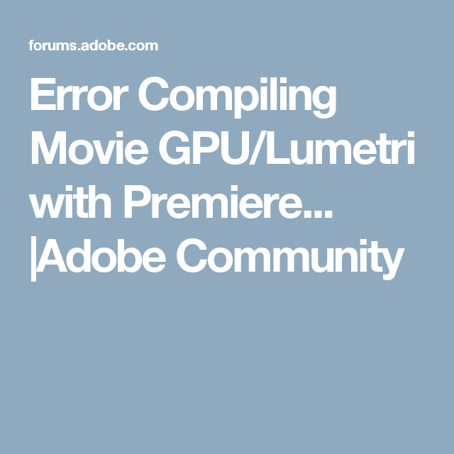 premiere pro error compiling movie