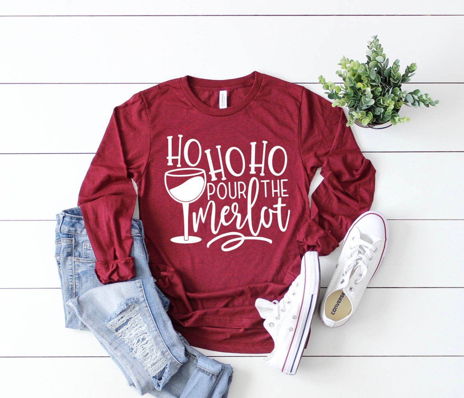 c2338d25 Christmas Long Sleeve Shirt, Christmas Shirts, Christmas Shirts for Women, Holiday  Shirts, Long Sleeve Christmas Shirts for Women, Ho Ho Ho pour the merlot,  ...