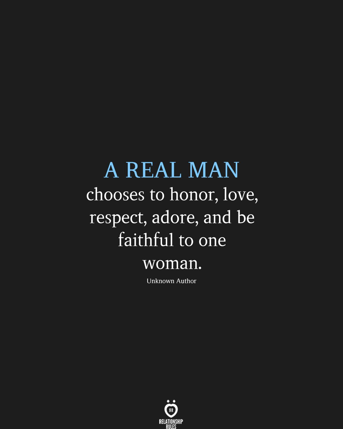 Photo of A Real Man Chooses To Honor, Love, Respect, Adore, And Be Fa…