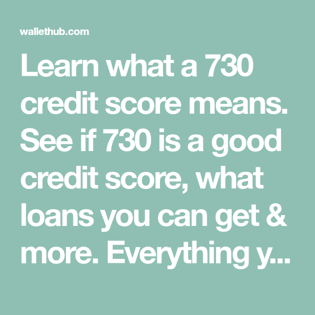 730 Credit Score >> Learn What A 730 Credit Score Means See If 730 Is A Good