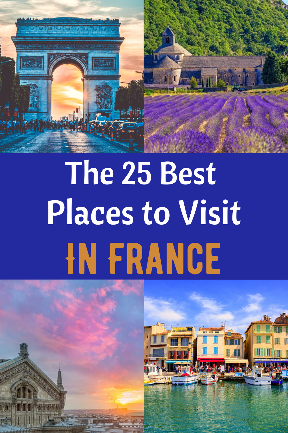 France Bucket List 25 Amazing Places To Visit In France Cool Places To Visit Places To Visit France Travel