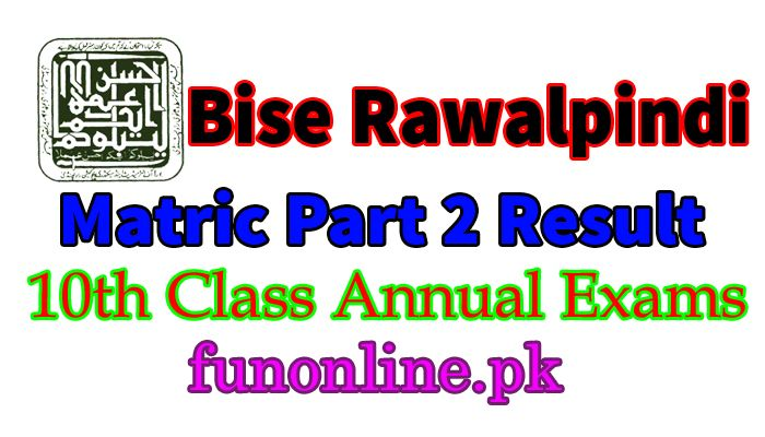 BISE Rawalpindi Matric SSC Part 2, Class 10th Annual Exams Result