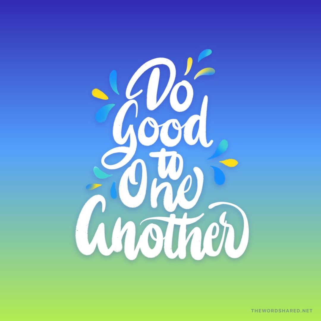 Do Good To One Another Typography quotes, Words
