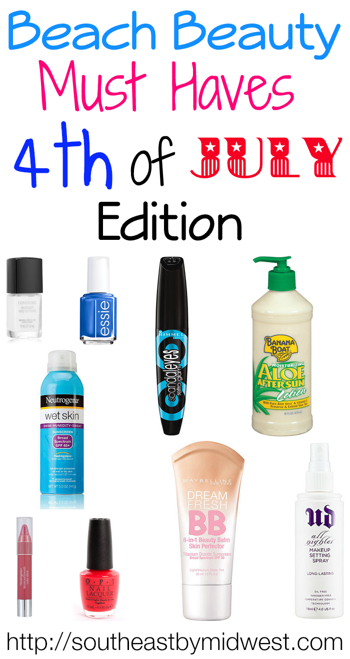 Beauty Must Haves: Beach Beauty Must Haves 4th Of July Edition On