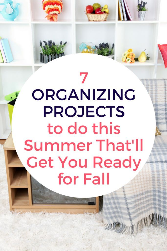 7 organizing projects to tackle this summer organizing are you determined to get yourself organized before the busyness of the school year returns home organizationorganization ideasorganizing solutioingenieria Choice Image