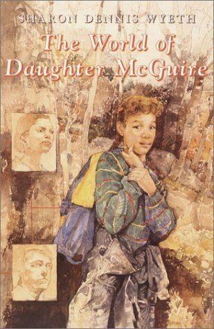 Middle Grade The World Of Daughter Mcguire By Sharon Dennis Wyeth