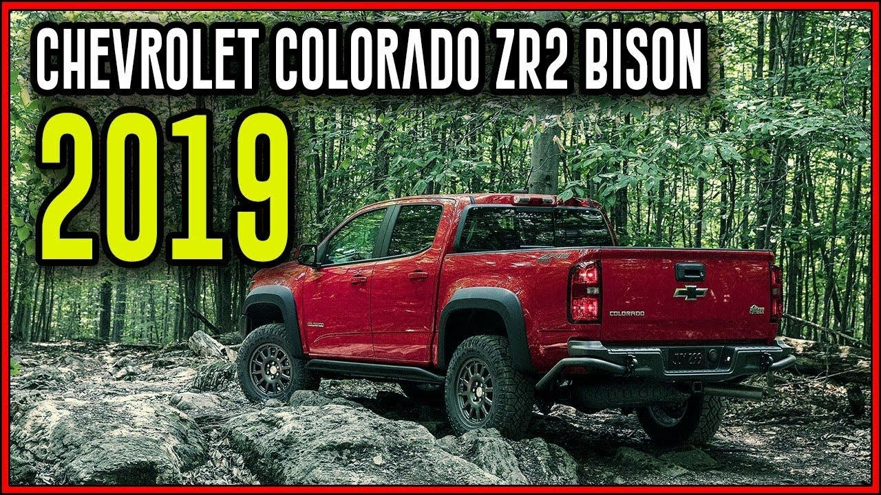 2019 Chevrolet Colorado Zr2 Bison All New Performance