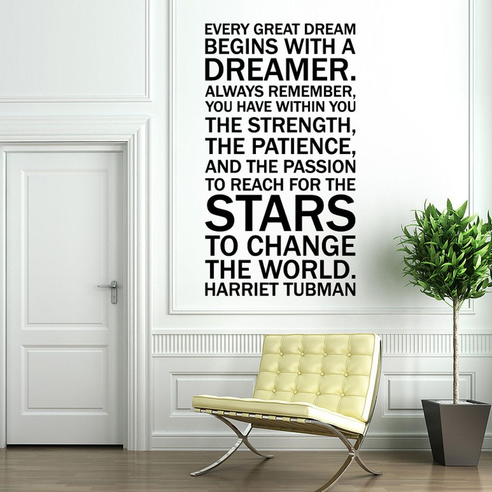 Design Wall Mural Decals vinyl wall decal sticker art quote by harriet tubman every dreamer large mural