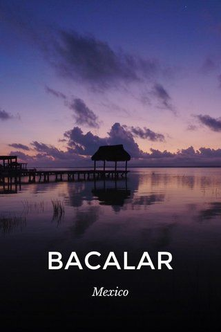 BACALAR Mexico: by Aude tte on @stellerstories