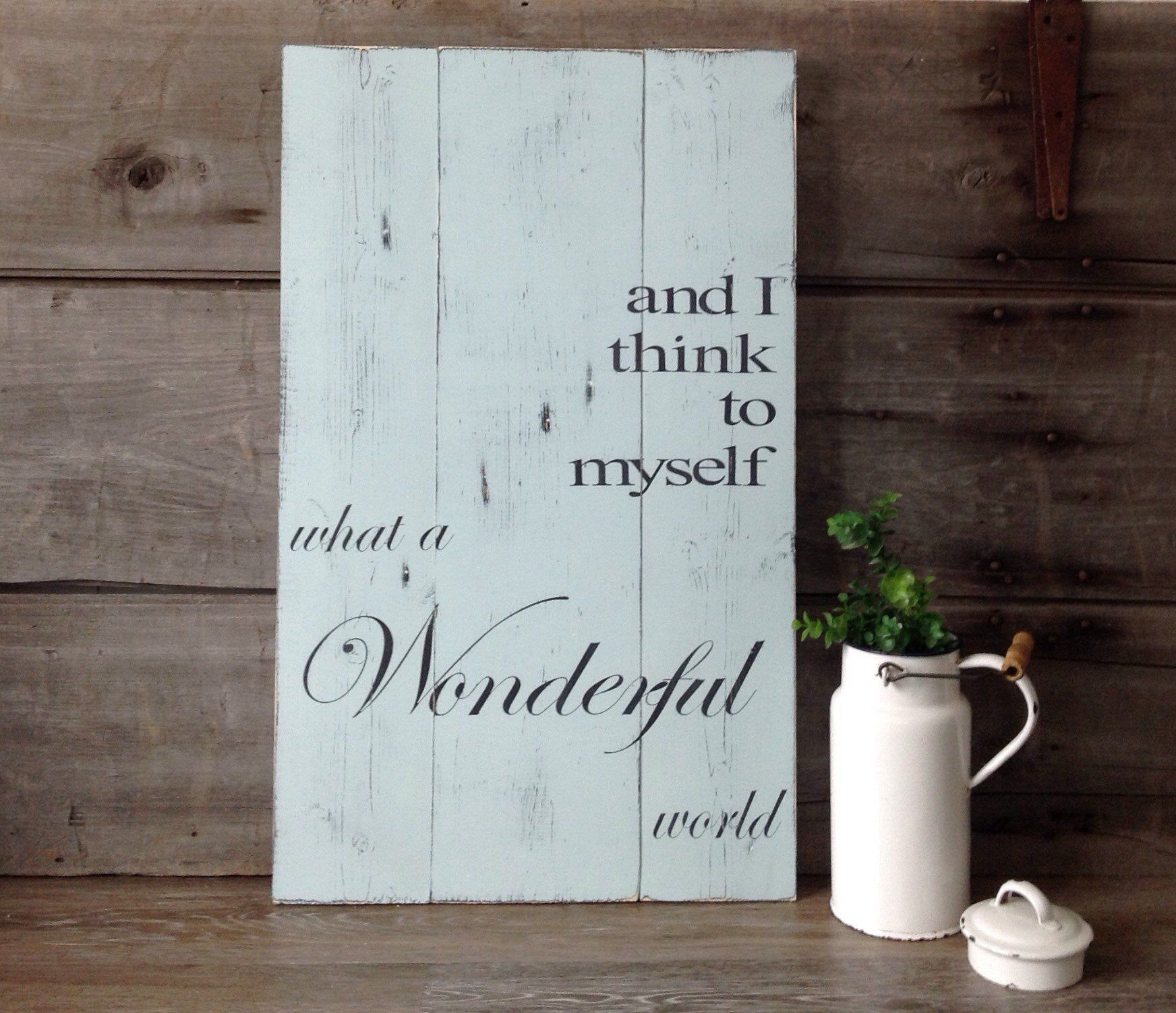 And I Think To Myself What A Wonderful World 18x30 Distressed And