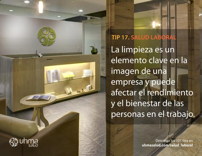 Tip 17 de #SaludLaboral: La limpieza es un elemento clave en la imagen de una empresa y puede afectar el rendimiento y el bienestar de las personas en el trabajo.