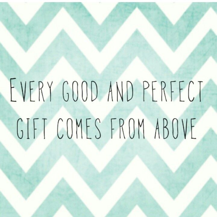 Every good and perfect gift comes from above with images