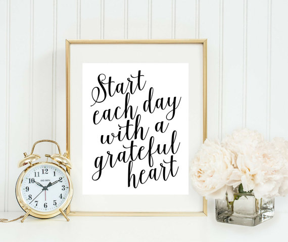 Start Each Day With A Grateful Heart Print - Home Office Sign Wall