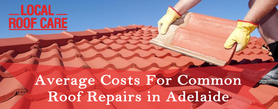Average Costs For Common Roof Repairs In Adelaide Roof Repair Roof Repair