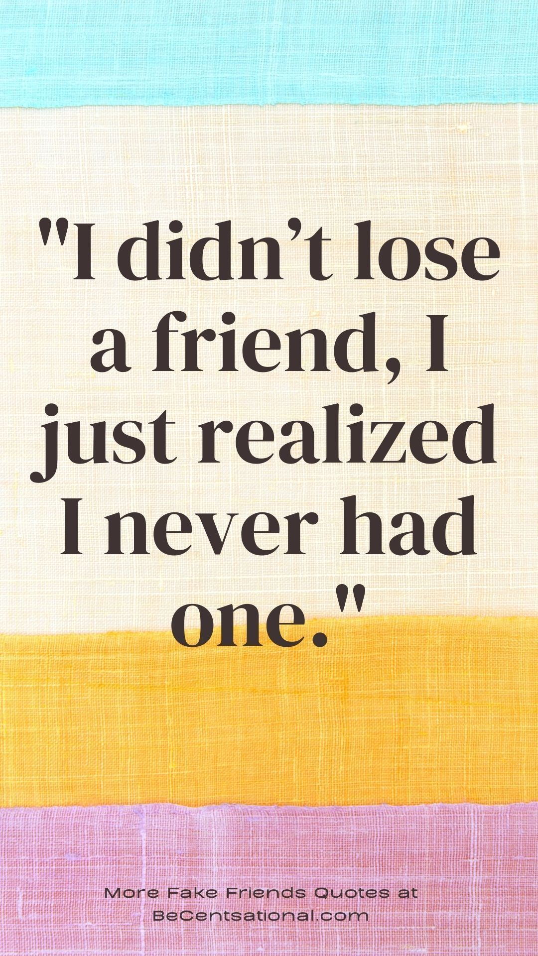 50 Fake Friends Quotes, No More Fake Friends